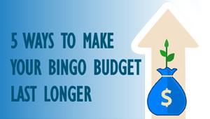 5 Ways to make your Bingo Budget Last Longer